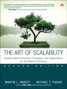 The Art of Scalability : Scalable Web Architecture, Processes, and Organizations for the Modern Enterprise, Paperback Book