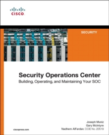 Security Operations Center : Building, Operating, and Maintaining your SOC, Paperback Book