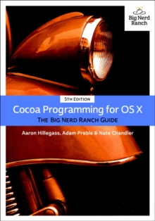 Cocoa Programming for OS X : The Big Nerd Ranch Guide, Paperback Book
