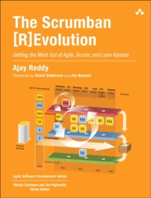 The Scrumban [R]Evolution : Getting the Most Out of Agile, Scrum, and Lean Kanban, Paperback / softback Book