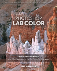 Photoshop Lab Color : The Canyon Conundrum and Other Adventures in the Most Powerful Colorspace, Paperback Book
