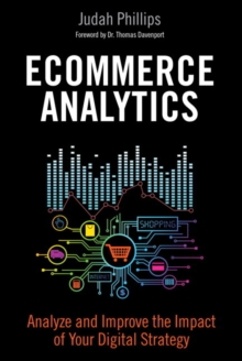 Ecommerce Analytics : Analyze and Improve the Impact of Your Digital Strategy, Hardback Book