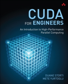 CUDA for Engineers : An Introduction to High-Performance Parallel Computing, Paperback / softback Book
