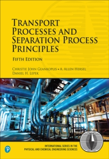 Transport Processes and Separation Process Principles, Hardback Book