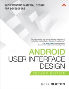 Android User Interface Design : Implementing Material Design for Developers, Paperback / softback Book
