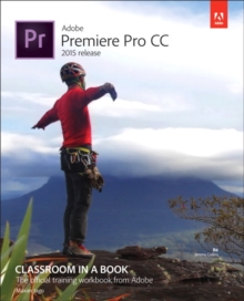 Adobe Premiere Pro CC Classroom in a Book (2015 release), Mixed media product Book