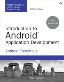 Introduction to Android Application Development : Android Essentials, Paperback Book