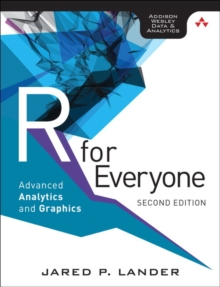 R for Everyone : Advanced Analytics and Graphics, Paperback Book