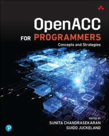 OpenACC for Programmers : Concepts and Strategies, Paperback Book