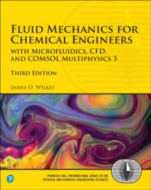 Fluid Mechanics for Chemical Engineers : with Microfluidics, CFD, and COMSOL Multiphysics 5, Paperback Book