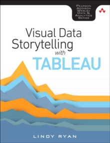 Visual Data Storytelling with Tableau, Paperback / softback Book