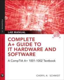 Complete CompTIA A+ Guide to IT Hardware and Software Lab Manual, Paperback / softback Book