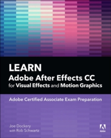 Learn Adobe After Effects CC for Visual Effects and Motion Graphics, 1/e, Paperback / softback Book