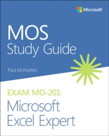 MOS Study Guide for Microsoft Excel Expert Exam MO-201, Paperback / softback Book