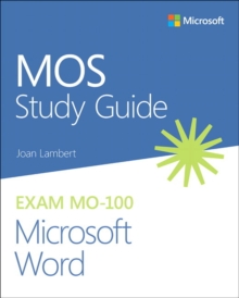 MOS Study Guide for Microsoft Word Exam MO-100, Paperback / softback Book