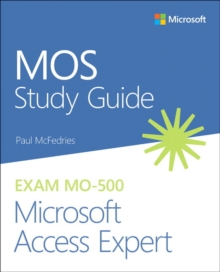 MOS Study Guide for Microsoft Access Expert Exam MO-500, Paperback / softback Book