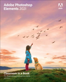 Adobe Photoshop Elements 2021 Classroom in a Book, Paperback / softback Book