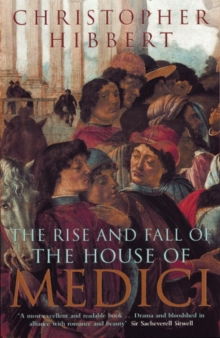 The Rise and Fall of the House of Medici, Paperback Book