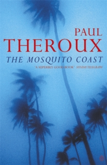 The Mosquito Coast, Paperback / softback Book