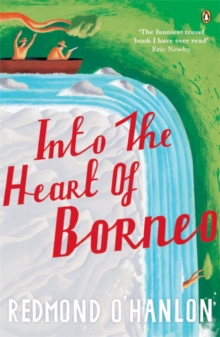 Into the Heart of Borneo, Paperback Book