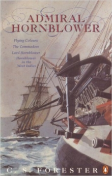 Admiral Hornblower : Flying Colours, The Commodore, Lord Hornblower, Hornblower in the West Indies, Paperback Book