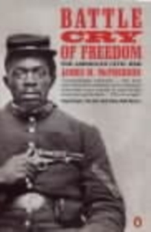 Battle Cry of Freedom : The Civil War Era, Paperback / softback Book