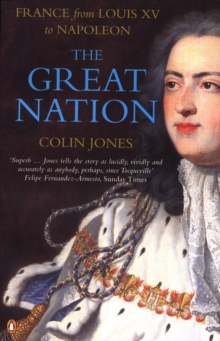 The Great Nation: France from Louis XV to Napoleon : The New Penguin History of France, Paperback / softback Book