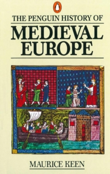 The Penguin History of Medieval Europe, Paperback Book