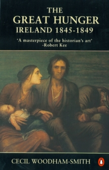 The Great Hunger : Ireland 1845-1849, Paperback Book