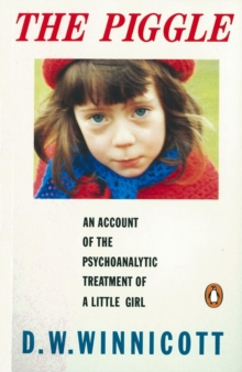 The Piggle : An Account of the Psychoanalytic Treatment of a Little Girl, Paperback / softback Book