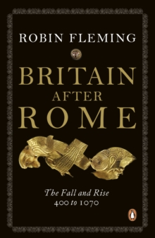 Britain After Rome : The Fall and Rise, 400 to 1070, Paperback / softback Book