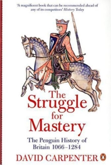 The Penguin History of Britain: The Struggle for Mastery : Britain 1066-1284, Paperback Book