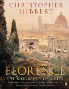 Florence : The Biography of a City, Paperback / softback Book