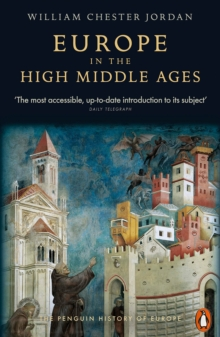Europe in the High Middle Ages : The Penguin History of Europe, Paperback Book