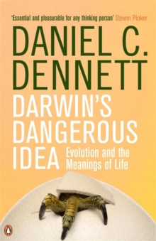 Darwin's Dangerous Idea : Evolution and the Meanings of Life, Paperback / softback Book
