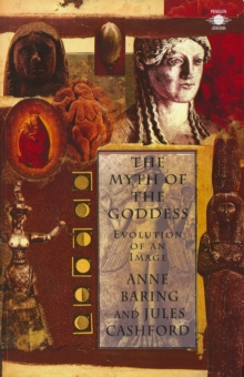 The Myth of the Goddess : Evolution of an Image, Paperback / softback Book