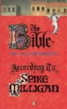 The Bible According to Spike Milligan, Paperback / softback Book