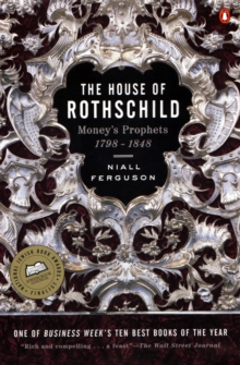 The House of Rothschild : Money's Prophets 1798-1848, Paperback Book