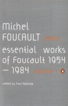 Ethics : Subjectivity and Truth: Essential Works of Michel Foucault 1954-1984, Paperback / softback Book