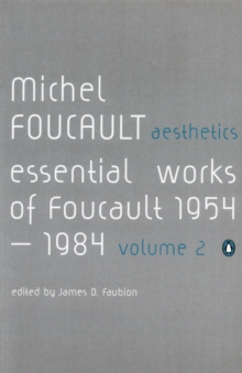 Aesthetics, Method, and Epistemology : Essential Works of Foucault 1954-1984, Paperback Book