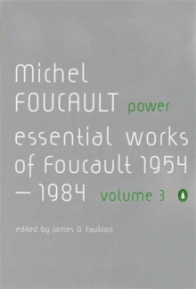 Power : The Essential Works of Michel Foucault 1954-1984, Paperback Book
