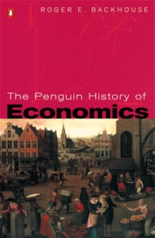 The Penguin History of Economics, Paperback Book