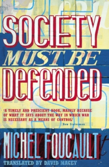 Society Must be Defended : Lectures at the College de France, 1975-76, Paperback / softback Book