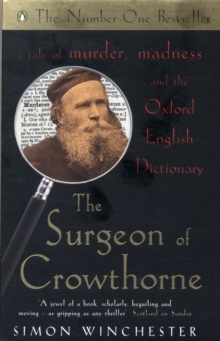 The Surgeon of Crowthorne : A Tale of Murder, Madness and the Oxford English Dictionary, Paperback Book