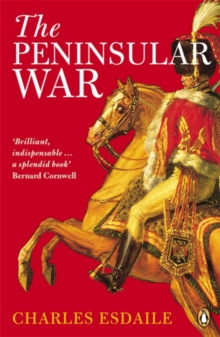 The Peninsular War : A New History, Paperback Book