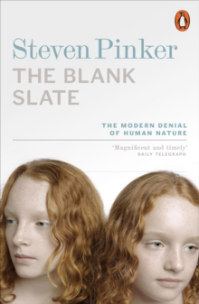 The Blank Slate : The Modern Denial of Human Nature, Paperback Book