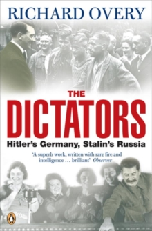 The Dictators : Hitler's Germany and Stalin's Russia, Paperback Book