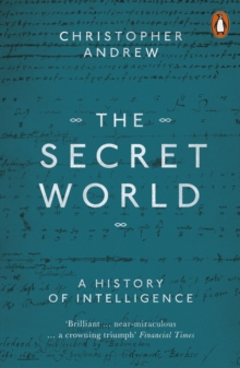 The Secret World : A History of Intelligence, Paperback / softback Book