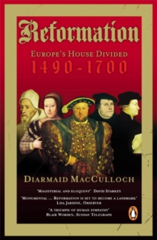 Reformation : Europe's House Divided 1490-1700, Paperback / softback Book