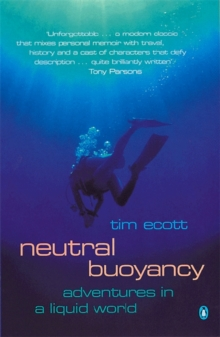 Neutral Buoyancy : Adventures in a Liquid World, Paperback Book